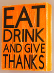 Eat Drink And Give Thanks Wall Art