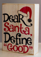 Christmas Wall Art. Dear Santa, Define Good