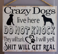 Crazy Dogs Live Here Wall Art