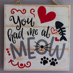 You Had Me At Meow Wall Art