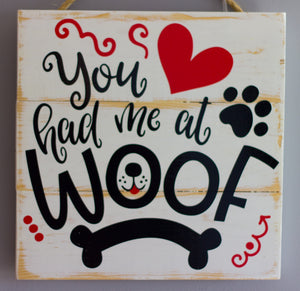 You Had Me At Woof Wall Art