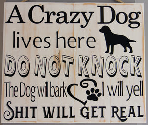 A Crazy Dog Lives Here Wall Art