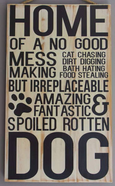 Home of a Spoiled Rotten Dog Wall Art
