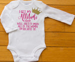 """I Get My Attitude From..."" Baby body suit"