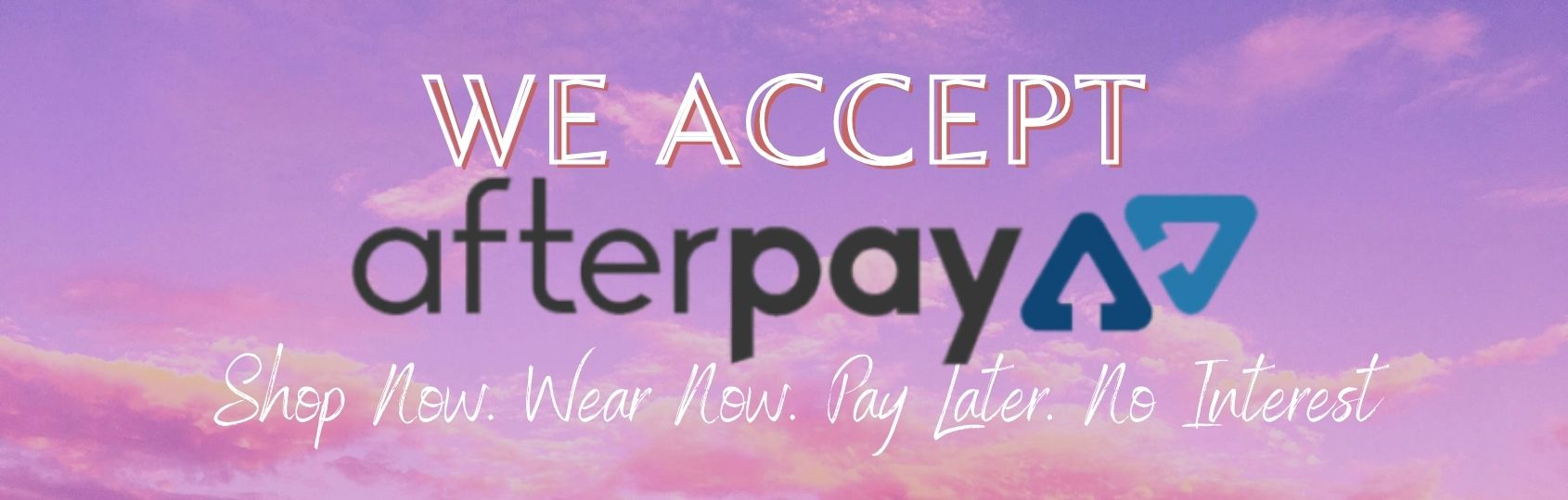Clozila accept-afterpay-interest-shop now
