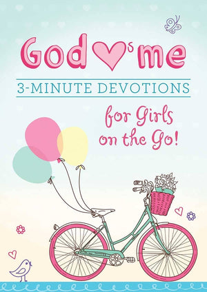 God Hearts Me 3-Minute Devotions For Girls