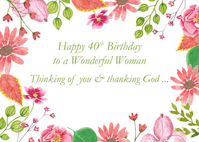52273Q 40th Birthday Wonderful Woman Watercolor Flowers Religious