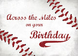 52407T Across the Miles Happy Birthday Large Grunge Baseball