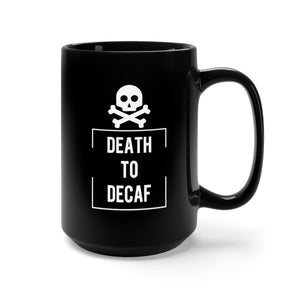 Death To Decaf Black Mug 15oz