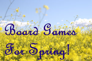 Five Board Games to Put the Spring in Your Step
