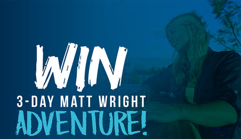 Win a 3-Day Matt Wright Adventure!