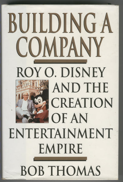 Building A Company Roy O. Disney & The Creation Of An Entertainment Empire 1st Edition HC w/ DJ FN