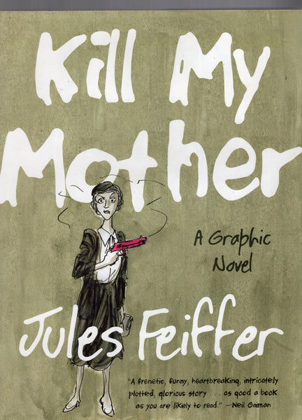 Kill My Mother Graphic Novel Hardcover w/ Dustjacket Jules Feiffer Mature Readers VFNM