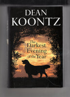 "Dean Koontz ""The Darkest Evening Of The Year"" Hardcover with DJ 2007 FN"