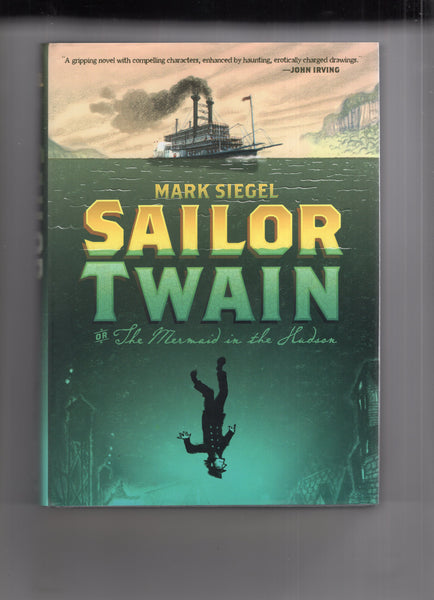"""Sailor Twain or The Mermaid In The Hudson"" by Mark Siegel Graphic Novel Hardcover VFNM"