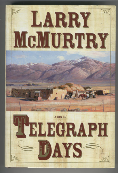 Telegraph Days Western Novel by Larry McMurtry First Print 2006 Like New