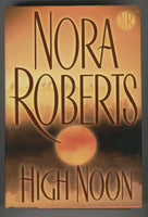 Nora Roberts High Noon Hardcover w/ DJ First Edition VF