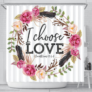 I Choose Love Design - Shower Curtains