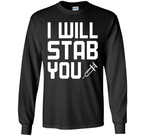 a9c869fd I WIll Stab You Funny Nurse Student Back To School T-Shirt cool shirt