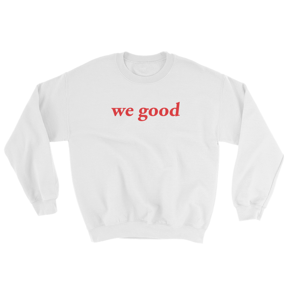 we good sweatshirt (white)