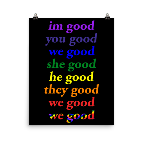 im good you good we good she good he good they good we good we good poster (rainbow)