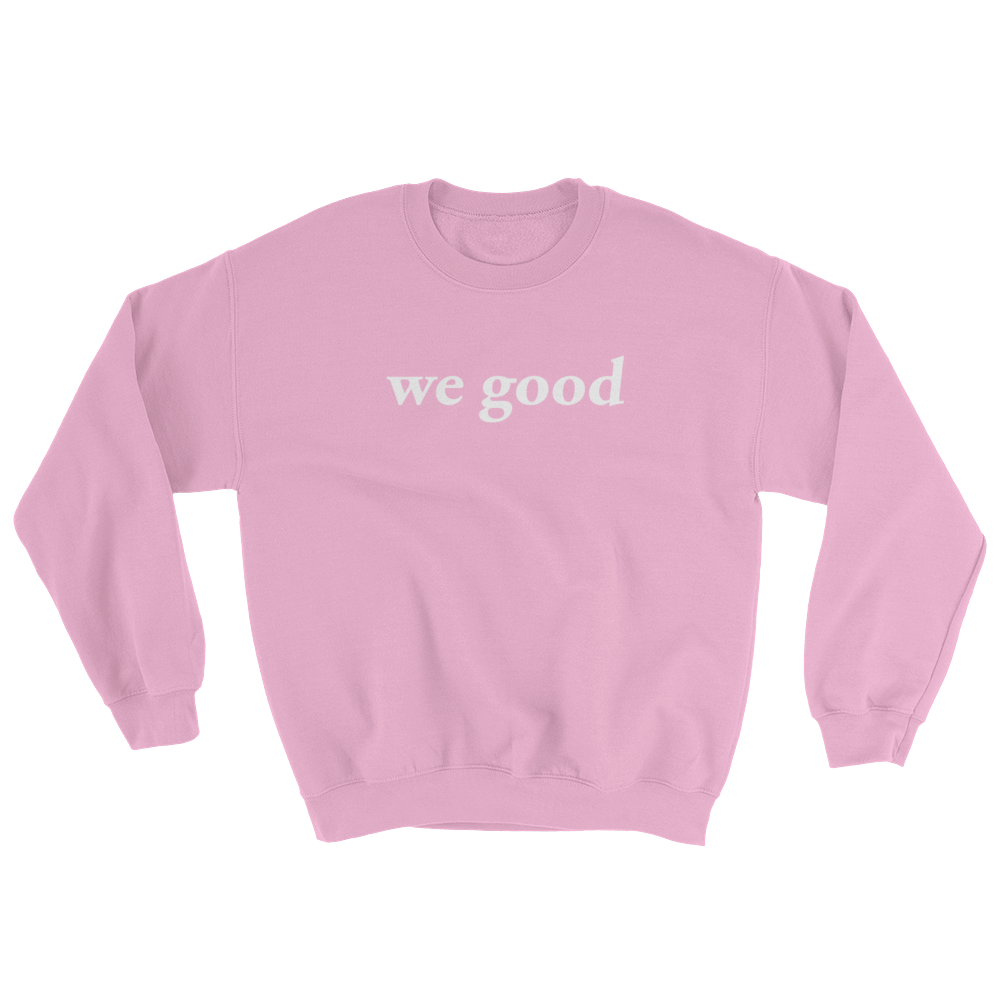 we good sweatshirt (pink)