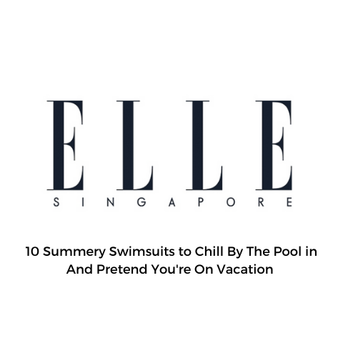 UBU Swimwear in Elle Singapore - Summery Swimsuits to Chill By The Pool In