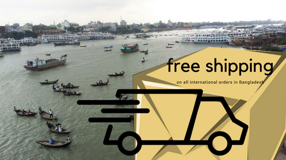 Free Shipping to Bangladesh, Dhaka, on all orders.