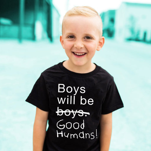 Boys Will Be Good Humans Letter Print T-Shirt - IVEgoods