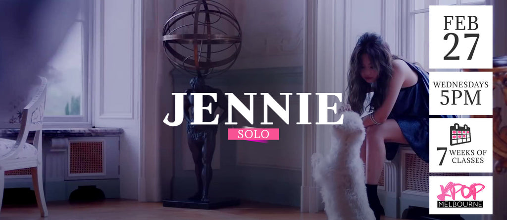 Solo by Jennie KPop Classes (Wednesdays 5pm) Term 3 2019 - 7 Weeks Enrolment