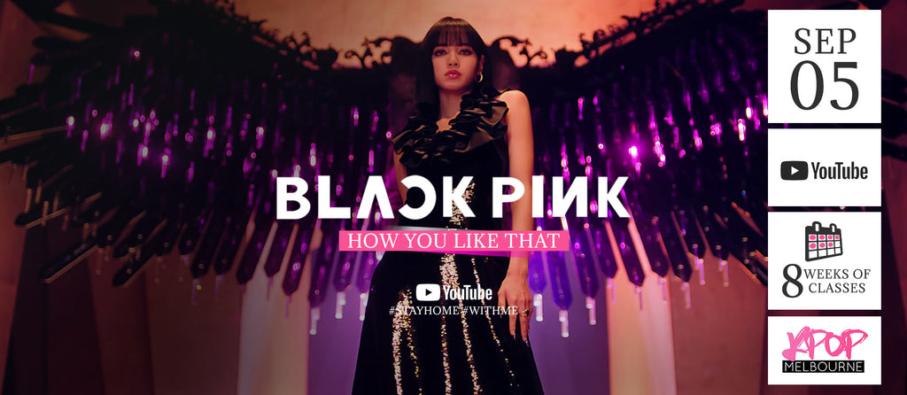 How you like that by BlackPink KPop Classes (Saturdays 5pm) Online 4 2020 - 8 Weeks Enrolment