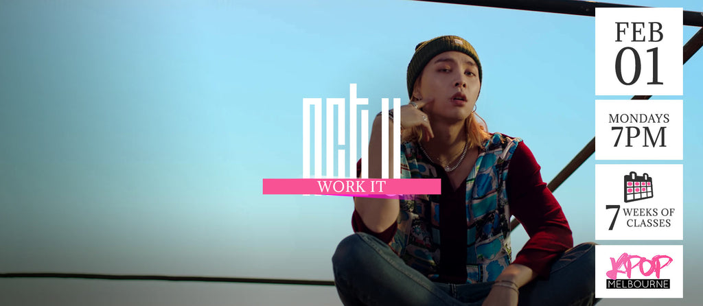 Work It by NCT U  KPop Classes (Mondays 7pm) Term 1 2021 - 7 Weeks Enrolment