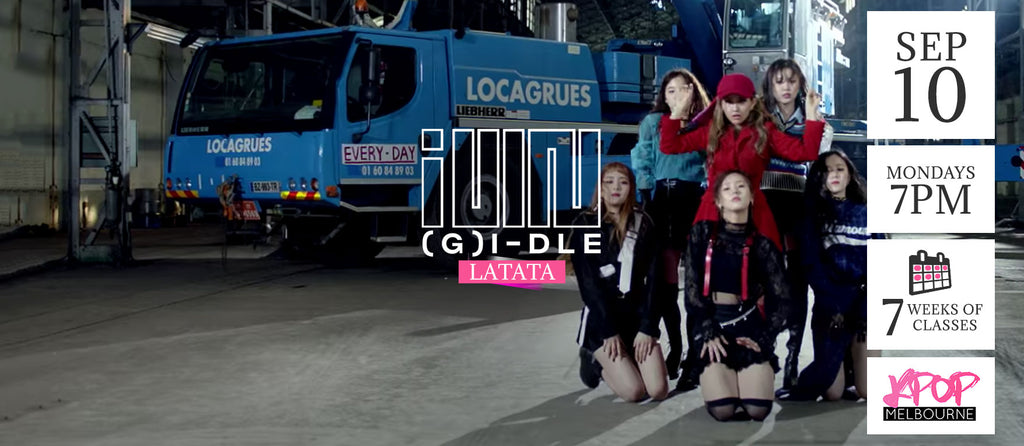 Latata by (G)I-dle Kpop Classes (Mondays) - 7 Weeks Enrolment (Term 10 2018)