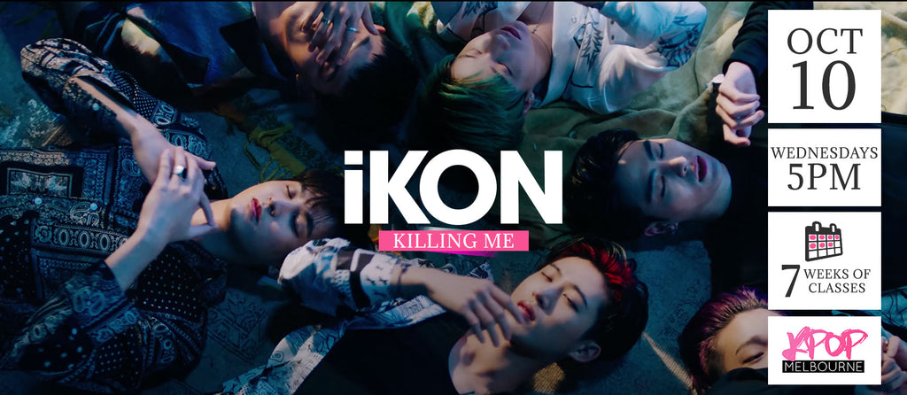 Killing Me by iKON Kpop Classes (Wednesdays) - 7 Weeks Enrolment (Term 11 2018)