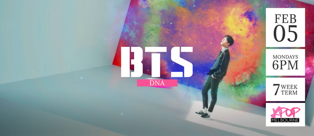 DNA by BTS (class 2) - Term 1 2018 - 7 Week Term Enrolment