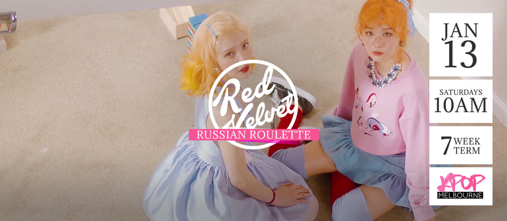 Russian Roulette by Red Velvet - Term 1 2018 - 7 Week Term Enrollment