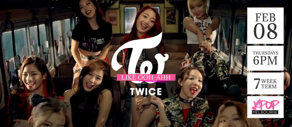 Like Ooh Ahh by Twice - Term 1 2018 - 7 Week Term Enrolment