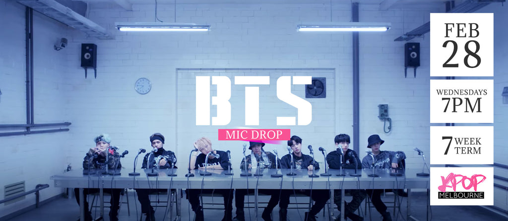 Mic Drop by BTS - Term 2 2018 (class 2) - 7 Week Term Enrolment