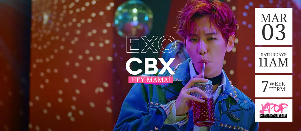Hey Mama! by EXO-CBX - Term 2 2018 - 7 Week Term Enrolment