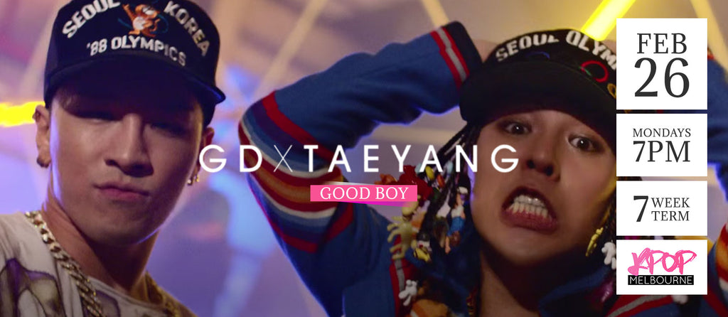 Good Boy by GD & Taeyang - Term 2 2018 - 7 Week Term Enrolment