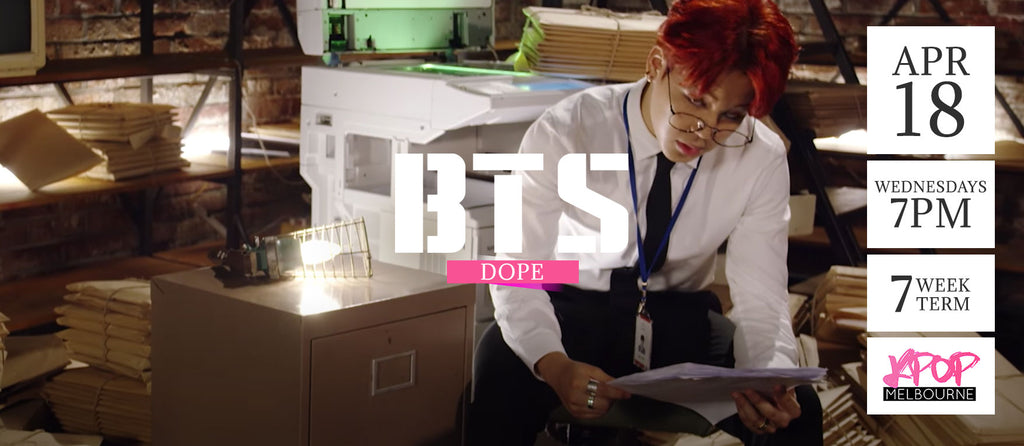 Dope by BTS - Term 4 2018 (Wednesday) - 7 Week Term Enrolment