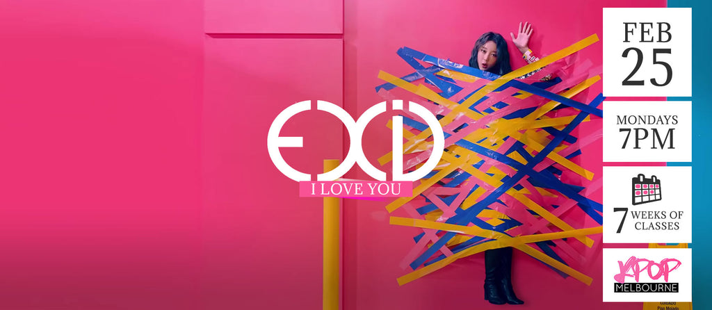I Love You by EXID KPop Classes (Mondays 7pm) Term 3 2019 - 7 Weeks Enrolment