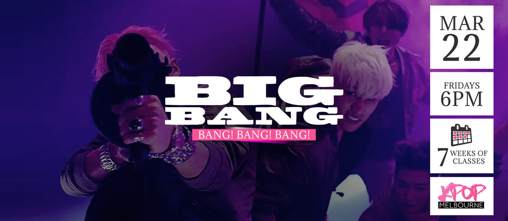 Bang! Bang! Bang! by Big Bang KPop Classes (Fridays 6pm) Term 4 2019 - 7 Weeks Enrolment