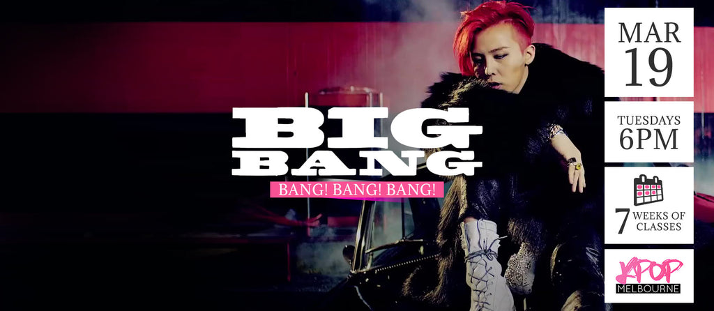Bang! Bang! Bang! by Big Bang KPop Classes (Tuesdays 6pm) Term 4 2019 - 7 Weeks Enrolment