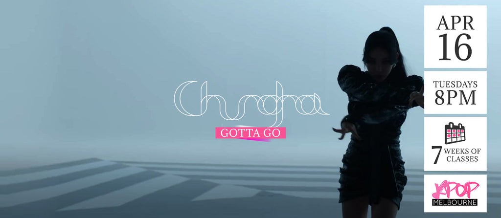Gotta Go by ChungHa KPop Classes (Tuesdays 8pm) Term 5 2019 - 7 Weeks Enrolment