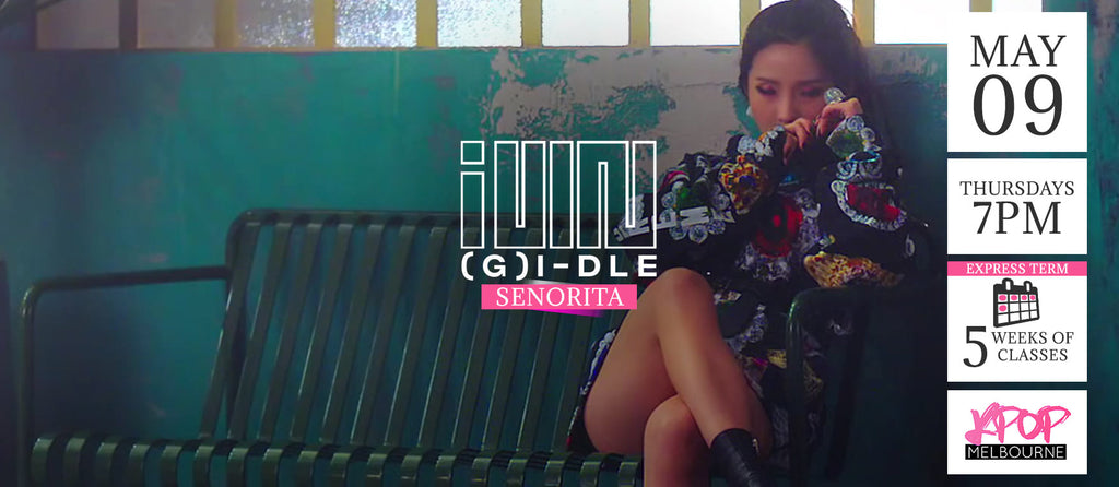Senorita by (G)I-dle  KPop Classes (Thursdays 7pm) Term 6 2019 - 5 Weeks Enrolment