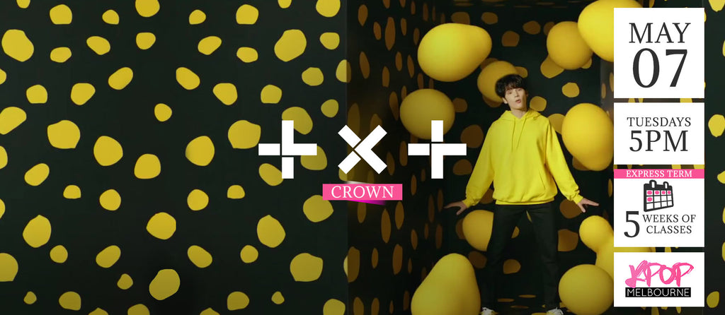 Crown by TXT KPop Classes (Tuesdays 5pm) Term 6 2019 - 5 Weeks Enrolment
