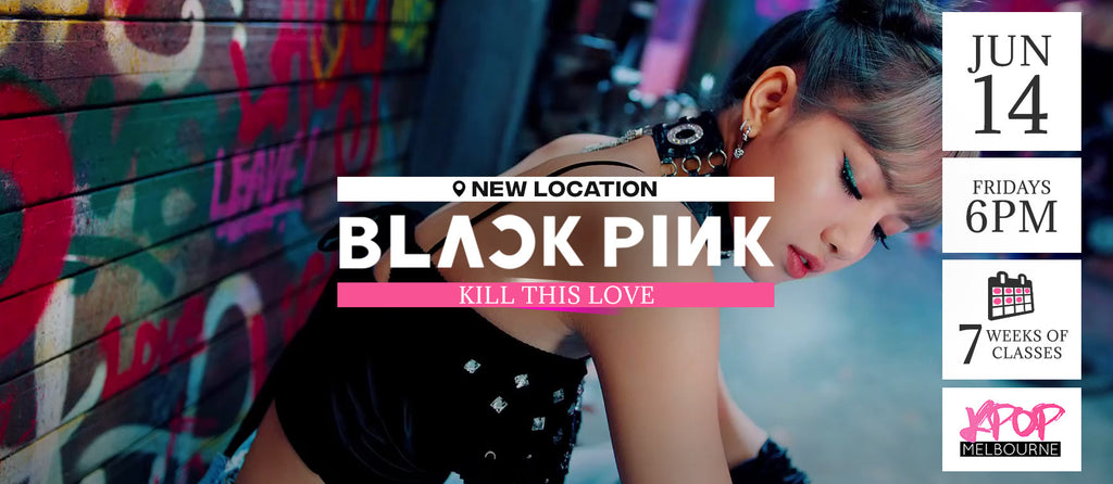 Kill this Love  by Blackpink KPop Classes (Fridays 6pm) Term 7 2019 - 7 Weeks Enrolment