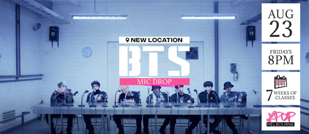 Mic Drop by BTS KPop Classes (Fridays 8pm) Term 10 2019 - 7 Weeks Enrolment