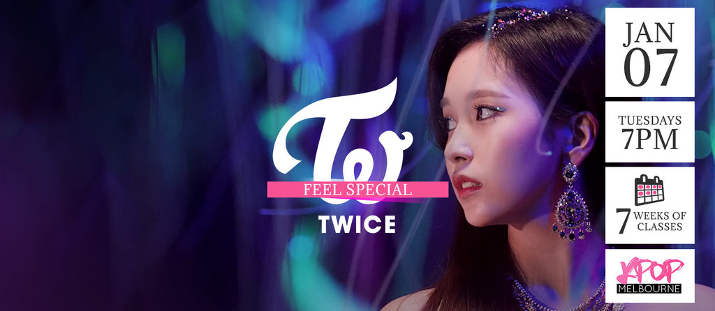 Feel Special by Twice KPop Classes (Tuesdays 7pm) Term 1 2020 - 7 Weeks Enrolment